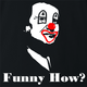 Funny how joe pesci goodfellas - like a clown black t-shirt