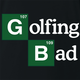 Funny Golfing Bad Golfer Breaking Bad Parody black t-shirt