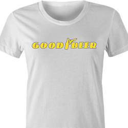 Funny Good Beer and Goodyear Tires parody t-shirt white