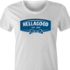funny Hellmans mayonaisse Hellagood t-shirt white women's