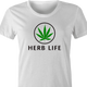 Weed Cannabis Herbal Life Parody t-shirt white women's