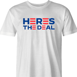 Funny Joe Biden 2020 Here's The Deal Parody White Men's T-Shirt