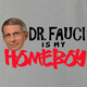 funny Fauci Is My Homeboy - Coronavirus COVID-19 Parody ash grey t-shirt
