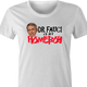 funny Fauci Is My Homeboy - Coronavirus COVID-19 Parody white women's t-shirt
