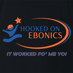 Hooked On Ebonics  Hooked on Phonics thug life urban street wear parody t-shirt white