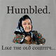 Funny weird humbled like the old country ash grey t-shirt
