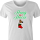 funny and Hilarious horse stocking stuffer for x-mas and christmas holiday season  Parody women's t-shirt white