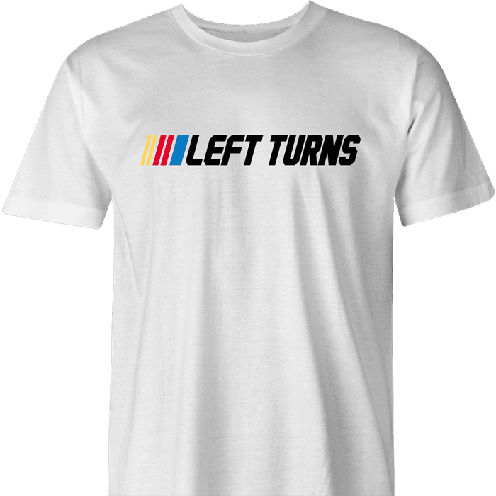 Funny nascar racing left turns only parody men's t-shirt