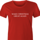 funny Make Christmas Great Again red women's t-shirt
