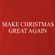 funny Make Christmas Great Again red t-shirt