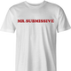 funny canadian mr. sub submissive men's t-shirt
