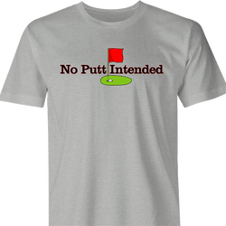 Funny Hole in One Scratch Golfer | No Putt Intended Parody T-Shirt Men's Ash Grey