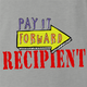 funny Pay It Forward Recipient Parody ash grey t-shirt