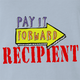 funny Pay It Forward Recipient Parody Light Blue t-shirt