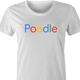 funny For People Who Love Poodles Google t-shirt white women's