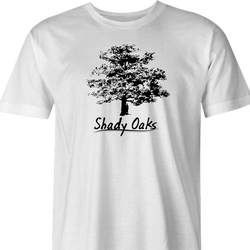 Shady Oaks Funny Tree Retirement home parody tee white