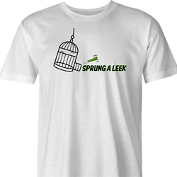 funny Spring a Leak Play On Words Sprung A Leak white men's t-shirt