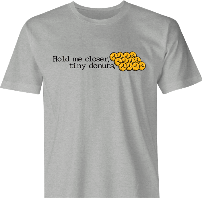 Funny Hold Me Closer Tiny Donuts Elton John Parody men's t-shirt