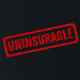 funny Uninsurable - Insurance Parody t-shirt black