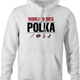 funny polka poker t-shirt - worl series of polka hoodie