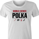 funny polka poker t-shirt - worl series of polka women's t-shirt