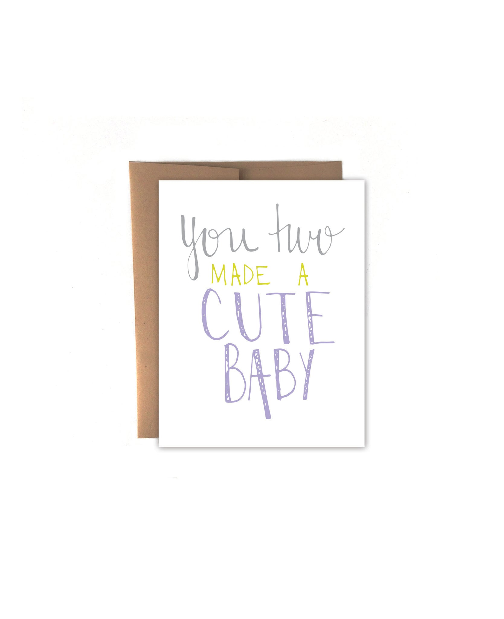 You Two Made A Cute Baby Card