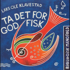 Ta det for god fisk