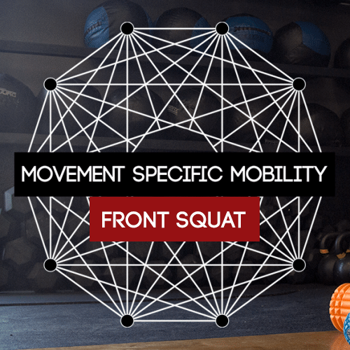 Movement Specific Mobility for Front Squats