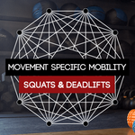 Movement Specific Mobility for Squats & Deadlifts