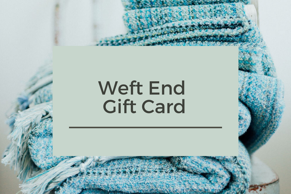 Weft End Gift Card