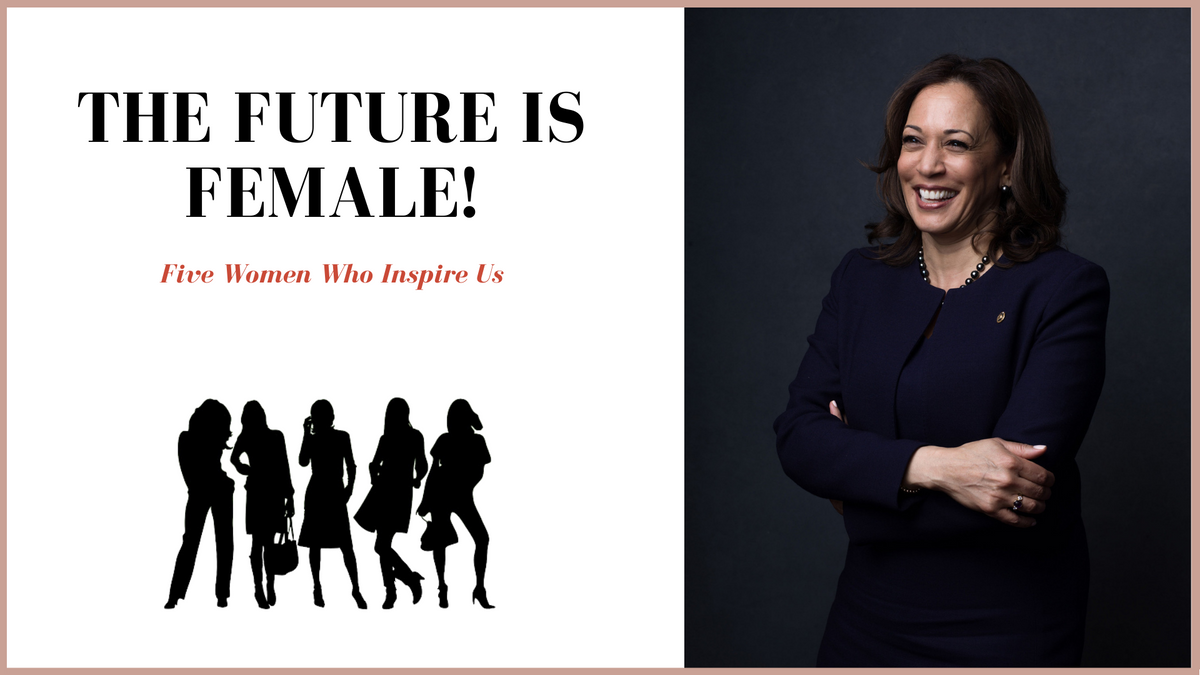 The Future Is Female! Five Women Who Inspire Us
