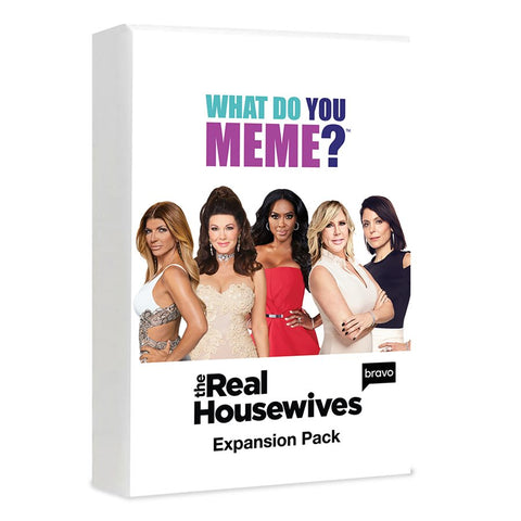 What Do You Meme?: The Real Housewives Expansion