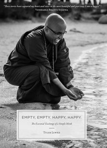 Empty, Empty. Happy, Happy. - The Essential Teachings of a Simple Monk