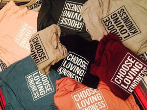 Choose Loving Kindness - Unisex T-Shirts (With Black Fonts)