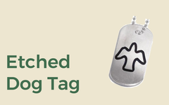 Etched Dog Tags