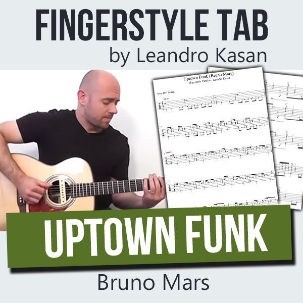 Uptown Funk (Bruno Mars) - Full Fingerstyle Tablature by Leandro Kasan