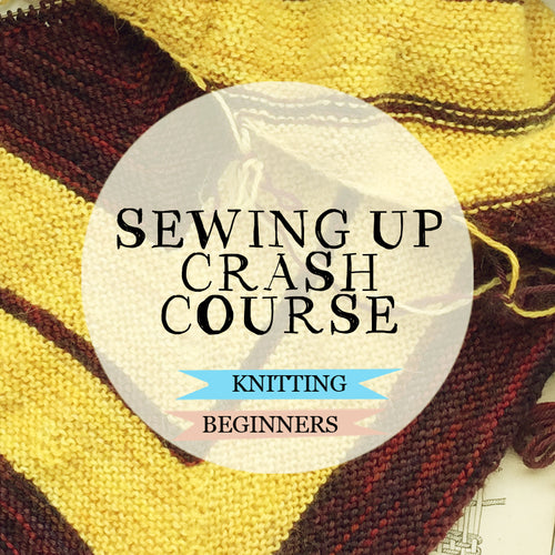 Evening Sewing Up Crash Course :: 25th March 2020
