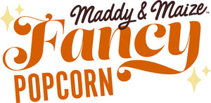Maddy & Maize | Small Batch Gourmet Popcorn