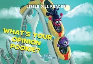 Little Dill Readers - What's Your Opinion Pookie