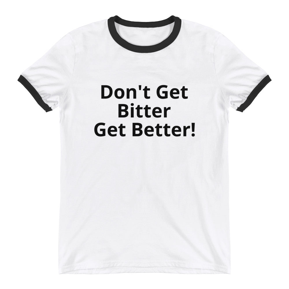 Vtt- mens Don't Get Bitter T-Shirt