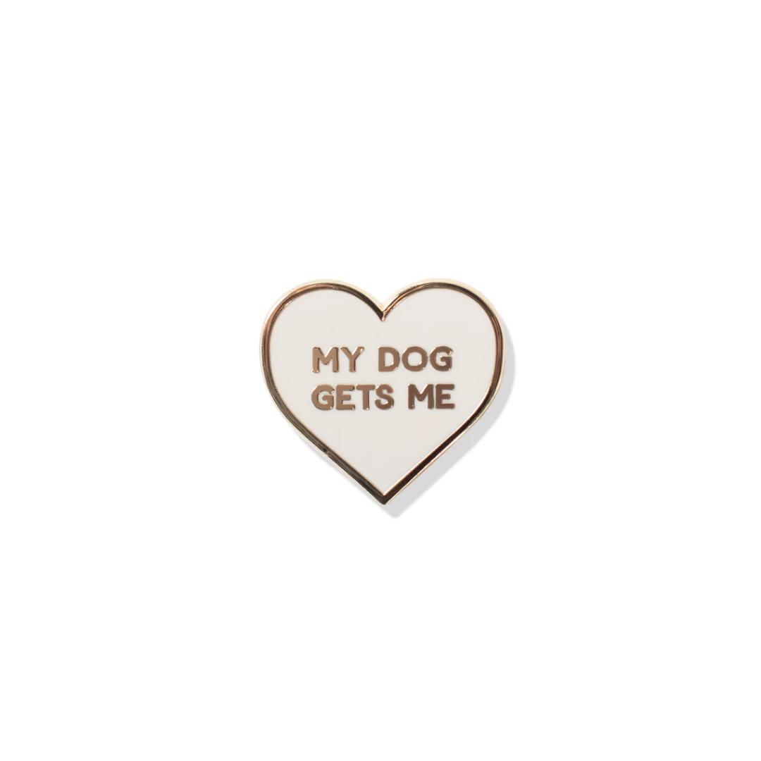 My Dog Gets Me Enamel Pin-Accessory-Gift Spawt