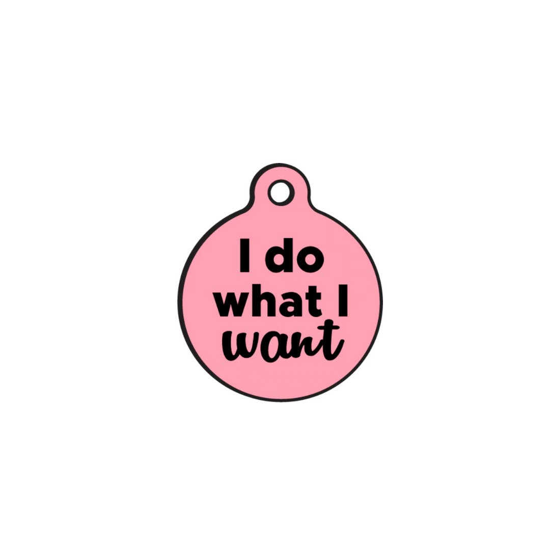 I Do What I Want - Dog ID Tag | Add-Ons | Gift Spawt