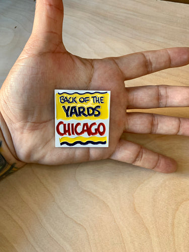 BACK OF THE YARDS Bodega Pin