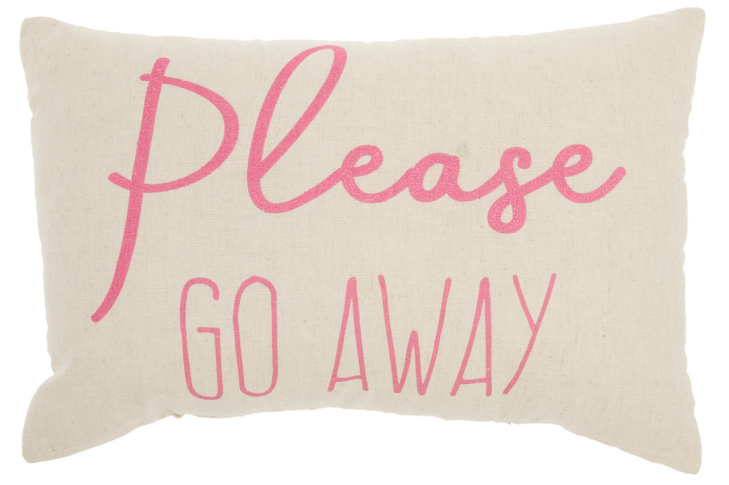 Nourison Trendy, Hip, New-Age Please Go Away Pink Throw Pillow RN944 12