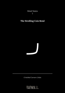 Mind Notes I: The Strolling Coin Bend