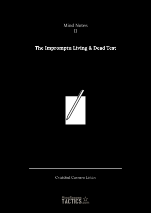 Mind Notes II: The Impromptu Living & Dead Test