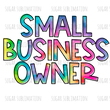 SUBLIMATION TRANSFER | SMALL BUSINESS OWNER - TIE DYE