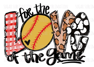 Love of the game softball- sublimation transfer