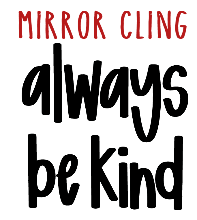 Always be Kind - Mirror Cling