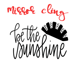 Window Clings - Be the Sunshine